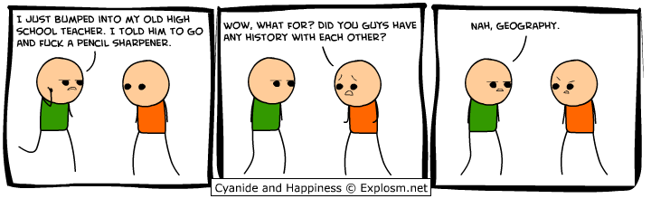 http://files.explosm.net/comics/Dave/comichistorygeography1.png