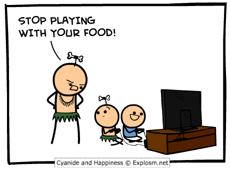 Stop playing with your food!