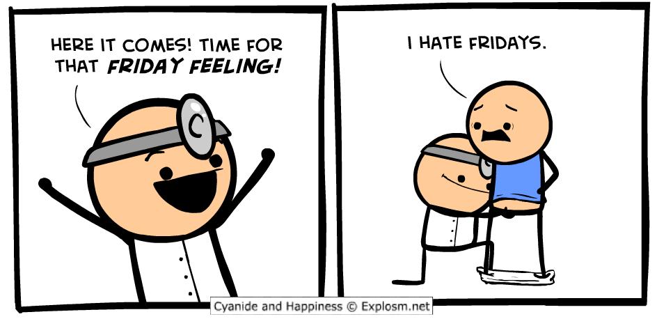 http://files.explosm.net/comics/Dave/fridayfeeling.png