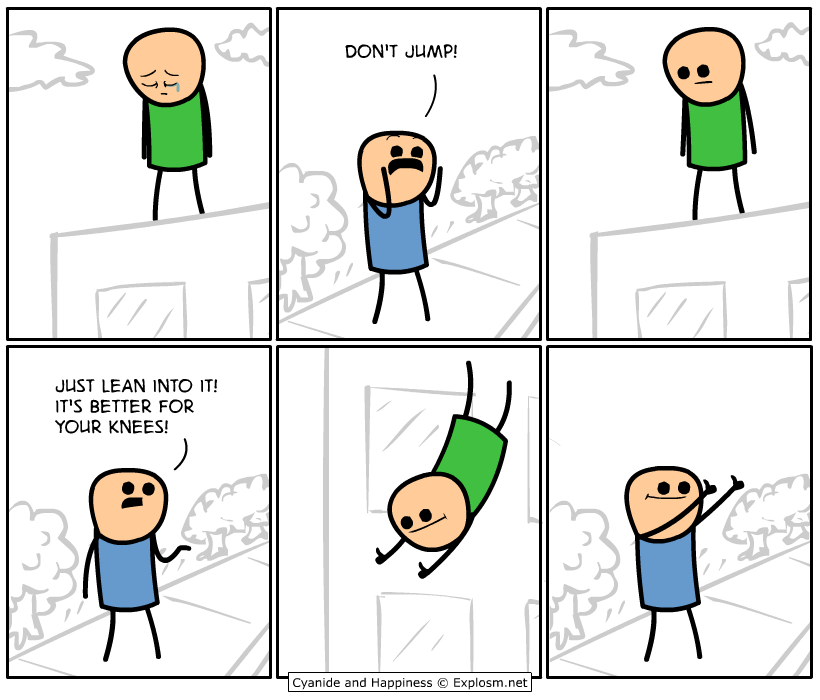 http://files.explosm.net/comics/Rob/dontjump.png