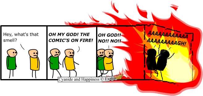 http://files.explosm.net/comics/Rob/fire.jpg