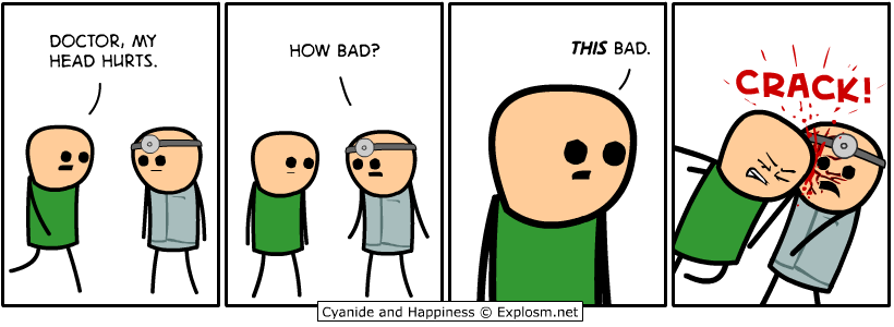 http://files.explosm.net/comics/Rob/headhurts.png