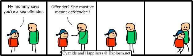 http://files.explosm.net/comics/Rob/offender.jpg